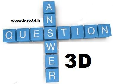 domande confuse sul 3D in casa